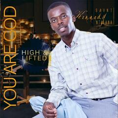 You Are God, High & Lifted