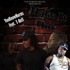 Make It Out (feat. T-Rell)