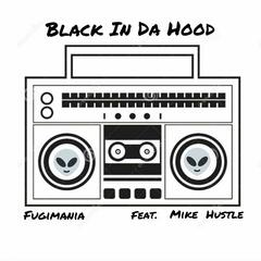 Black in da Hood (feat. Mike Hustle)