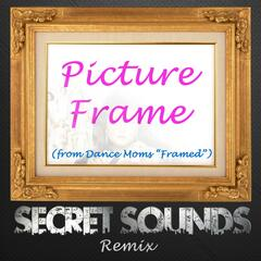 "Picture Frame (From Dance Moms ""Framed"")"