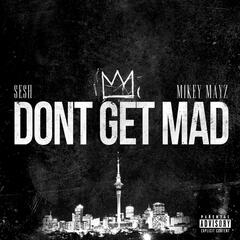 Don't Get Mad (feat. Mikey Mayz)