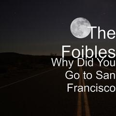 Why Did You Go to San Francisco