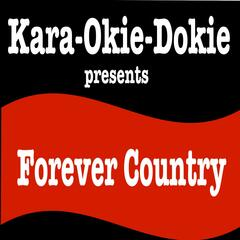 Forever Country (Originally Performed by Artists of Then, Now & Forever) [Karaoke Version]