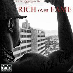Rich over Fame