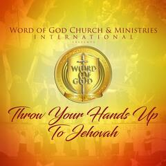 Throw Your Hands up to Jehovah (Extended Version)
