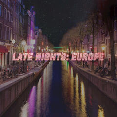 Late Nights: Europe