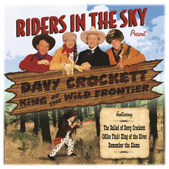 Riders In The Sky: Present Davy Crockett, King Of The Wild Frontier