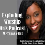 Exploding Worship Arts with Tamika Hall