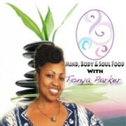 Mind Body & Soul Food with Tonya Parker