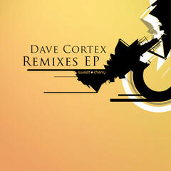 Dave Cortex Remixes EP