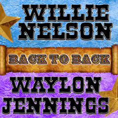 Back To Back: Willie Nelson & Waylon Jennings