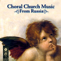 Choral Church Music From Russia
