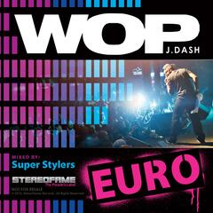 Wop (Euro Mix) By Super Stylers