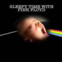 Sleepy Time With Pink Floyd