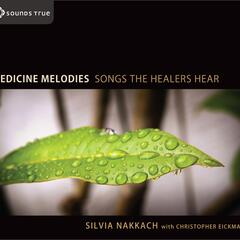 Medicine Melodies Songs The Healers Hear