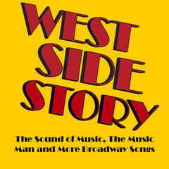 West Side Story, The Sound of Music, The Music Man and More Music from Broadway