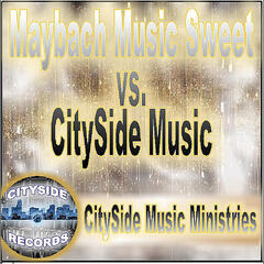 Maybach Music Sweet vs. Cityside Music