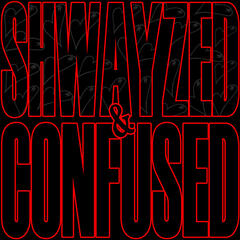 Shwayzed and Confused - EP