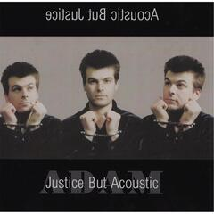 Justice but Acoustic