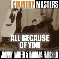 Country Masters: All Because Of You