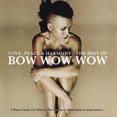 Love, Peace & Harmony The Best Of Bow Wow Wow
