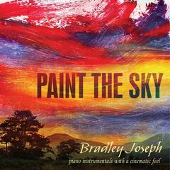 Paint the Sky: Original Piano Instrumentals With a Cinematic Feel