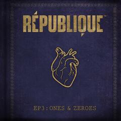 République Ep3: Ones & Zeroes