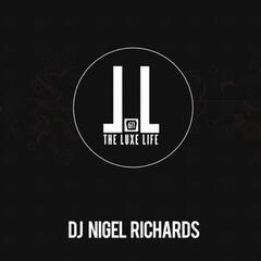 The Luxe Life (Continuous DJ Mix By Nigel Richards)