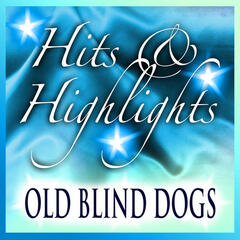 Old Blind Dogs: Hits and Highlights