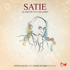 Satie: Quatre Petites mélodies (Digitally Remastered)