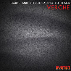 Cause and Effect / Fading to Black