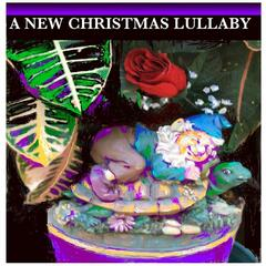 A New Christmas Lullaby