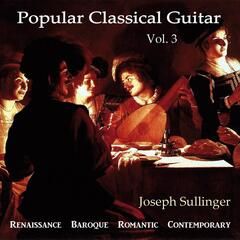 Popular Classical Guitar, Vol. 3: Renaissance, Baroque, Romantic, Contemporary