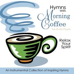 Hymns with Morning Coffee, Vol. 1