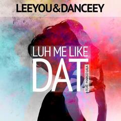 Luh Me Like Dat (feat. Margo Lala)