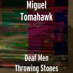 Deaf Men Throwing Stones
