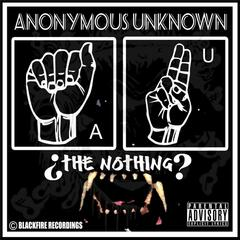 Anonymous Unknown the Nothing