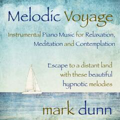 Melodic Voyage: Instrumental Piano Music for Relaxation, Meditation and Contemplation