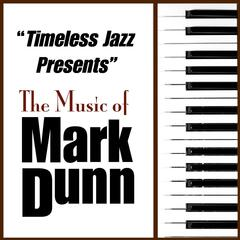 Timeless Jazz Presents: The Music of Mark Dunn