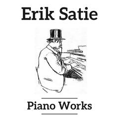 Erik Satie Piano Works