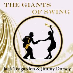 The Giants of Swing, Jack Teagarden & Jimmy Dorsey