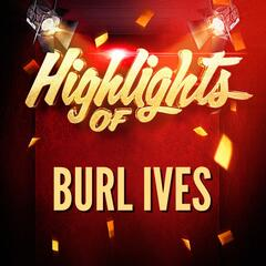 Highlights of Burl Ives