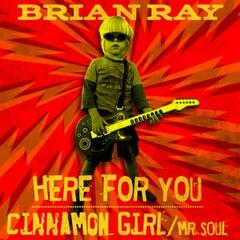 Here for You B/W Cinnamon Girl / Mr. Soul