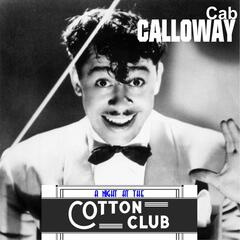 Cab Calloway - A Night at the Cotton Club