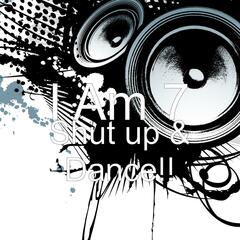 Shut up & Dance!!