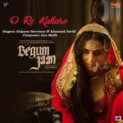 "O Re Kaharo (From ""Begum Jaan"") - Single"
