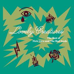 Lovely Creatures - The Best of Nick Cave and The Bad Seeds (1984-2014)