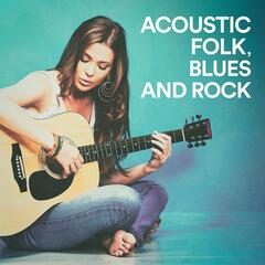 Acoustic Folk, Blues and Rock