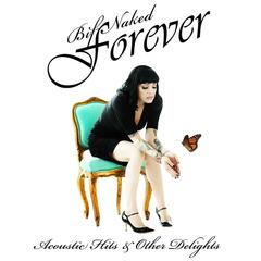 Bif Naked Forever: Acoustic Hits & Other Delights