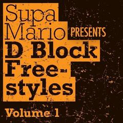 Supa Mario Presents: D Block Freestyle Volume 1